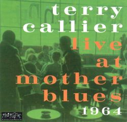 Terry Callier - Live at Mother Blues: 1964