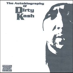 Dirty Kash - The Autobiography of...