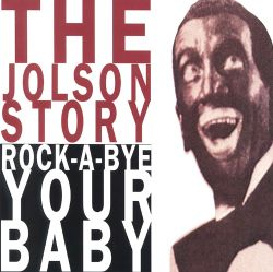 The Jolson Story, Pt. 2 (Rock-A-Bye Your Baby)