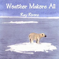 Ray Rivers - Weather Makers All