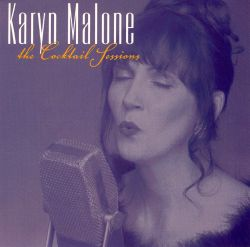 Karyn Malone - The Cocktail Sessions