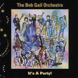 The Bob Gail Orchestra - It's a Party
