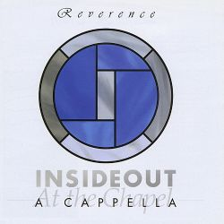 InsideOut / Insideout a Cappella - Reverence