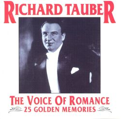 Richard Tauber - The Voice Of Romance 25 Golden Memories