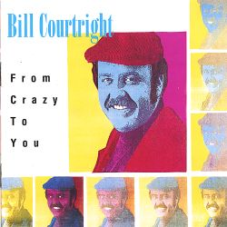 Bill Courtright - From Crazy to You