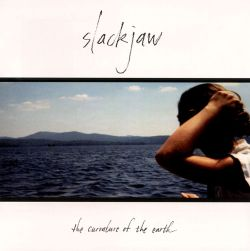 Slackjaw - The Curvature of the Earth