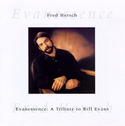 Fred Hersch - Evanessence: Tribute to Bill Evans