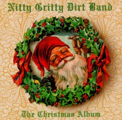 The Nitty Gritty Dirt Band - The Christmas Album