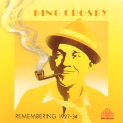 Bing Crosby - Remembering 1927-34