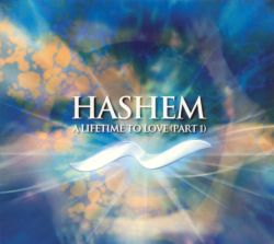 Hashem: A Lifetime to Love, Pt. 1 - Hashem | Songs ...
