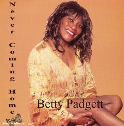Betty Padgett - Never Coming Home