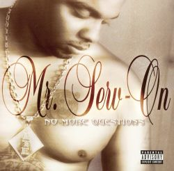 Mr. Serv-On - No More Questions