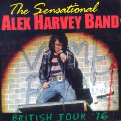 The Sensational Alex Harvey Band - British Tour '76