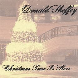 Donald Sheffey - Christmas Time Is Here