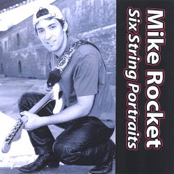 Mike Rocket - Six String Portraits