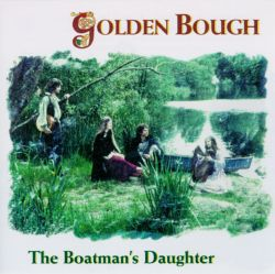 Golden Bough - The Boatman's Daughter