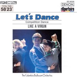 Let's Dance, Vol. 6: Competition Dance : Like a Virgin