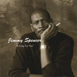 Jimmy Spencer - A Song for You