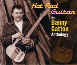 Hot Rod Guitar: The Danny Gatton Anthology