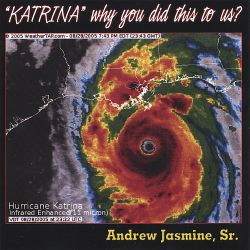 Andrew Jasmine, Sr. - Katrina Why You Did This to Us?