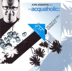 Acquaholic: The True Electro Experience
