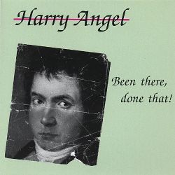 Harry Angel - Been There, Done That!