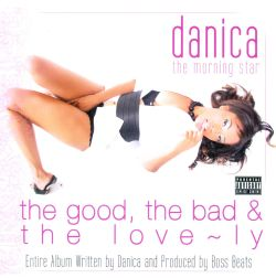 Danica the Morning Star - The Good, The Bad & the Love-ly