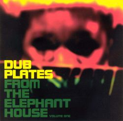 Dub Plates From the Elephant House