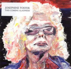 Josephine Foster - This Coming Gladness