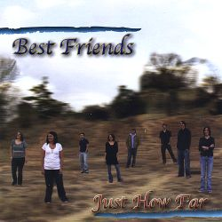 Best Friends - Just How Far