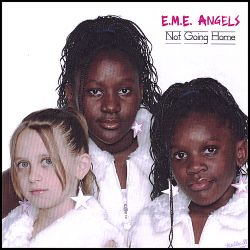 E.M.E. Angels - Not Going Home