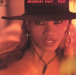 The Way You Make Me Feel (Members Only...Too!)