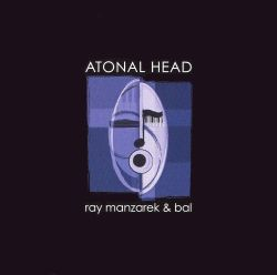 Ray Manzarek - Atonal Head