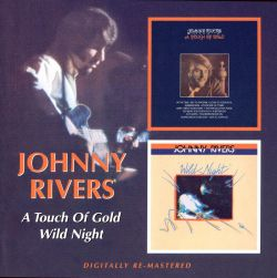Touch of Gold/Wild Night - Johnny Rivers
