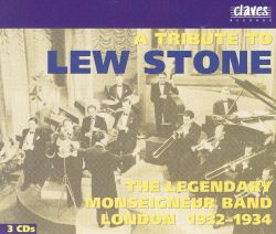 A Tribute to Lew Stone: The Legendary Monseigneur Band