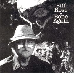 Biff Rose - Bone Again