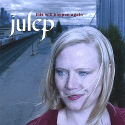 Julep - This Will Happen Again