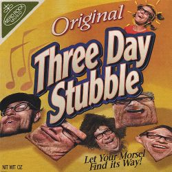 Three Day Stubble - Let Your Morsel Find Its Way