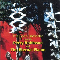 Perry Robinson - Perry Robinson and the Eternal Flame