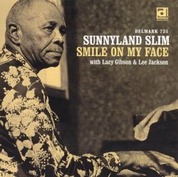 Sunnyland Slim - Smile on My Face