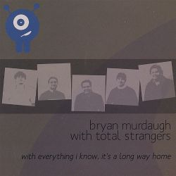 Bryan Murdaugh - With Everything I Know, It's a Long Way Home