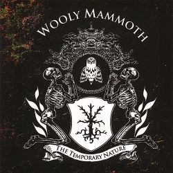 Wooly Mammoth - The Temporary Nature
