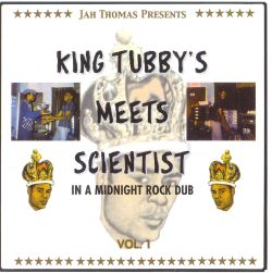 King Tubby / King Tubby's / Scientist - King Tubby's Meets Scientist in a Midnight Rock Dub, Vol. 1