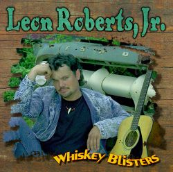 Leon Roberts, Jr. - Whiskey Blisters