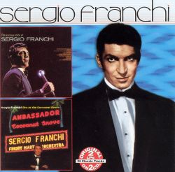 The Exciting Voice of Sergio Franchi/Live at the Cocoanut Groove