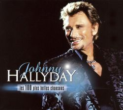 les 100 plus belles chansons johnny hallyday songs reviews credits allmusic. Black Bedroom Furniture Sets. Home Design Ideas