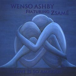 Wenso Ashby - Love Is So Amazing