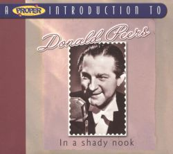Donald Peers - A Proper Introduction to Donald Peers: In a Shady Nook