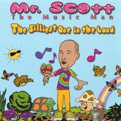 Mr. Scott the Music Man - The Silliest One in the Land