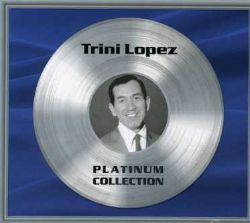 Trini Lopez - Platinum Collection